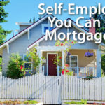 Home Loans Are Just As Available To The Self-Employed……