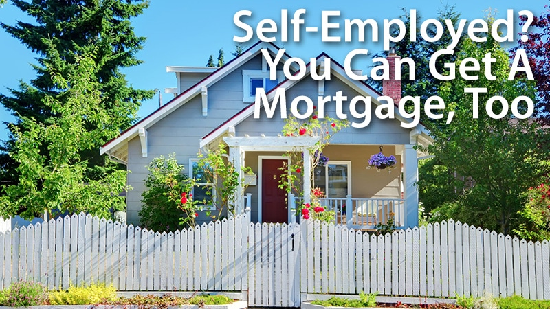 Home Loans Are Just As Available To The Self-Employed ...